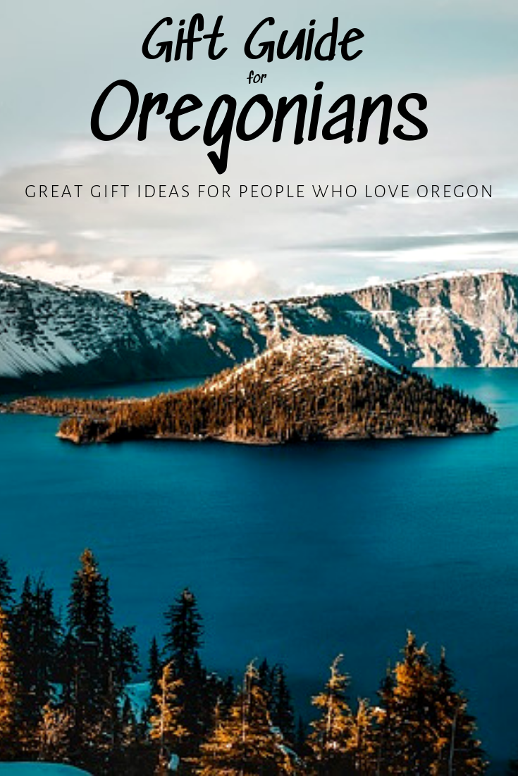 GIFTS FOR PEOPLE WHO LOVE OREGON